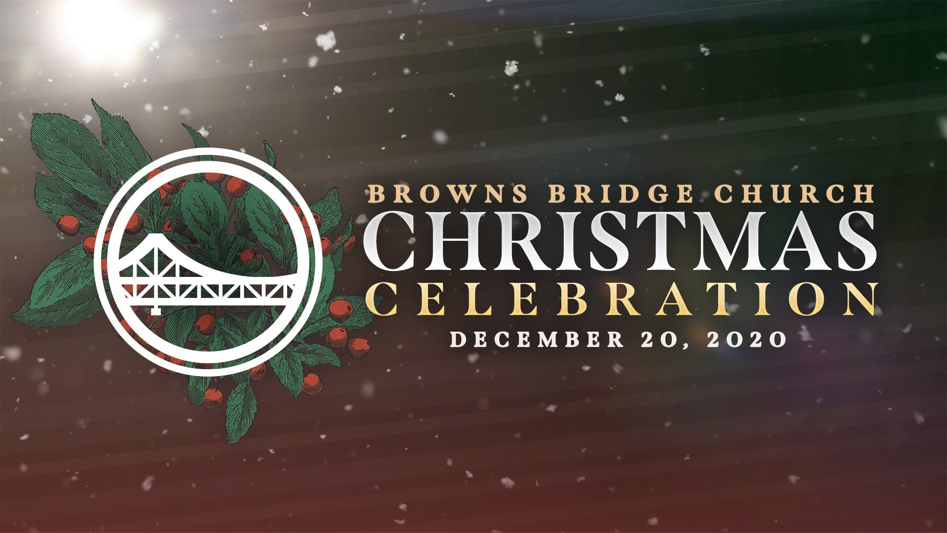 Browns Bridge Church Christmas Celebration