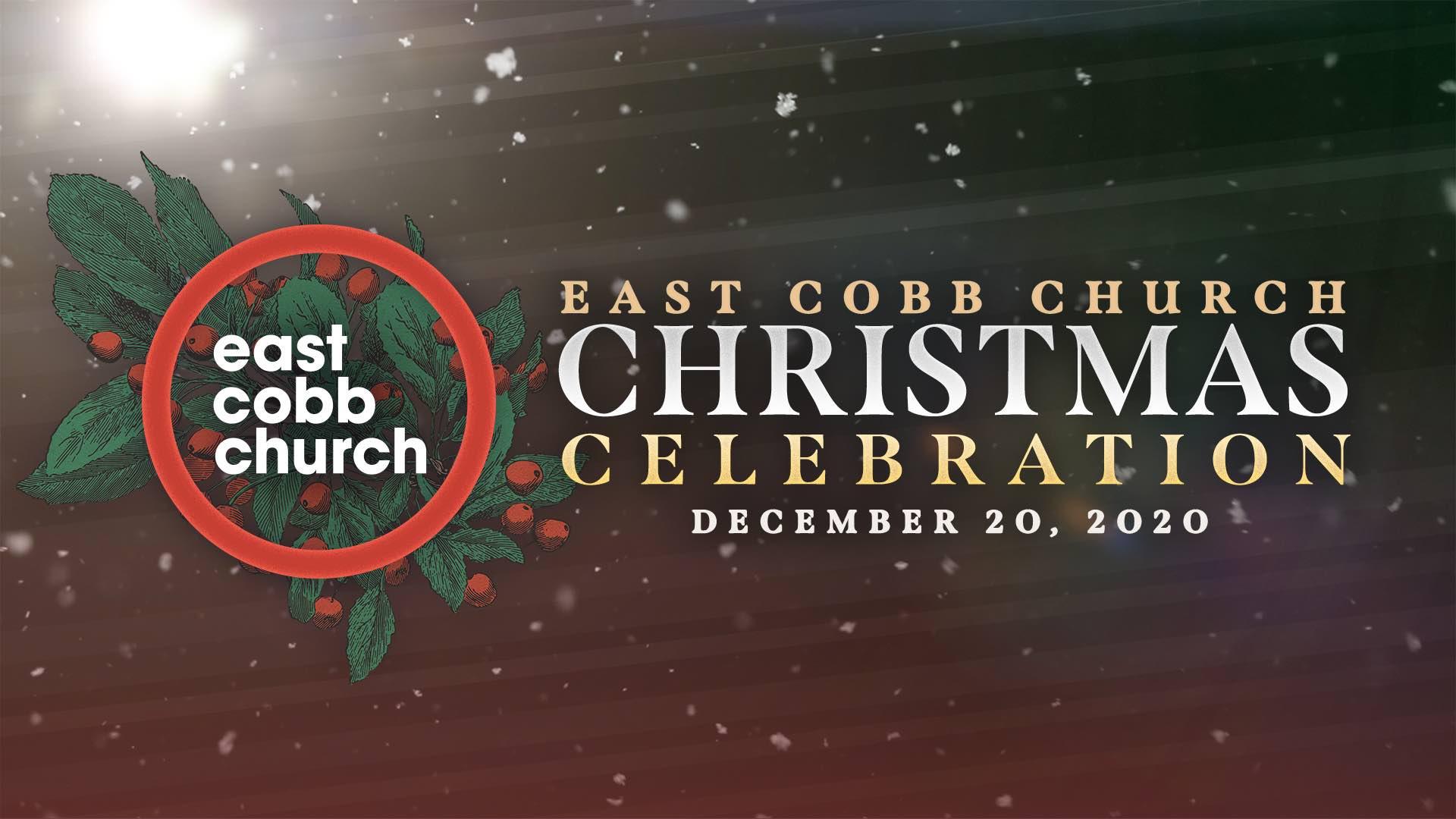 East Cobb Church Christmas Celebration