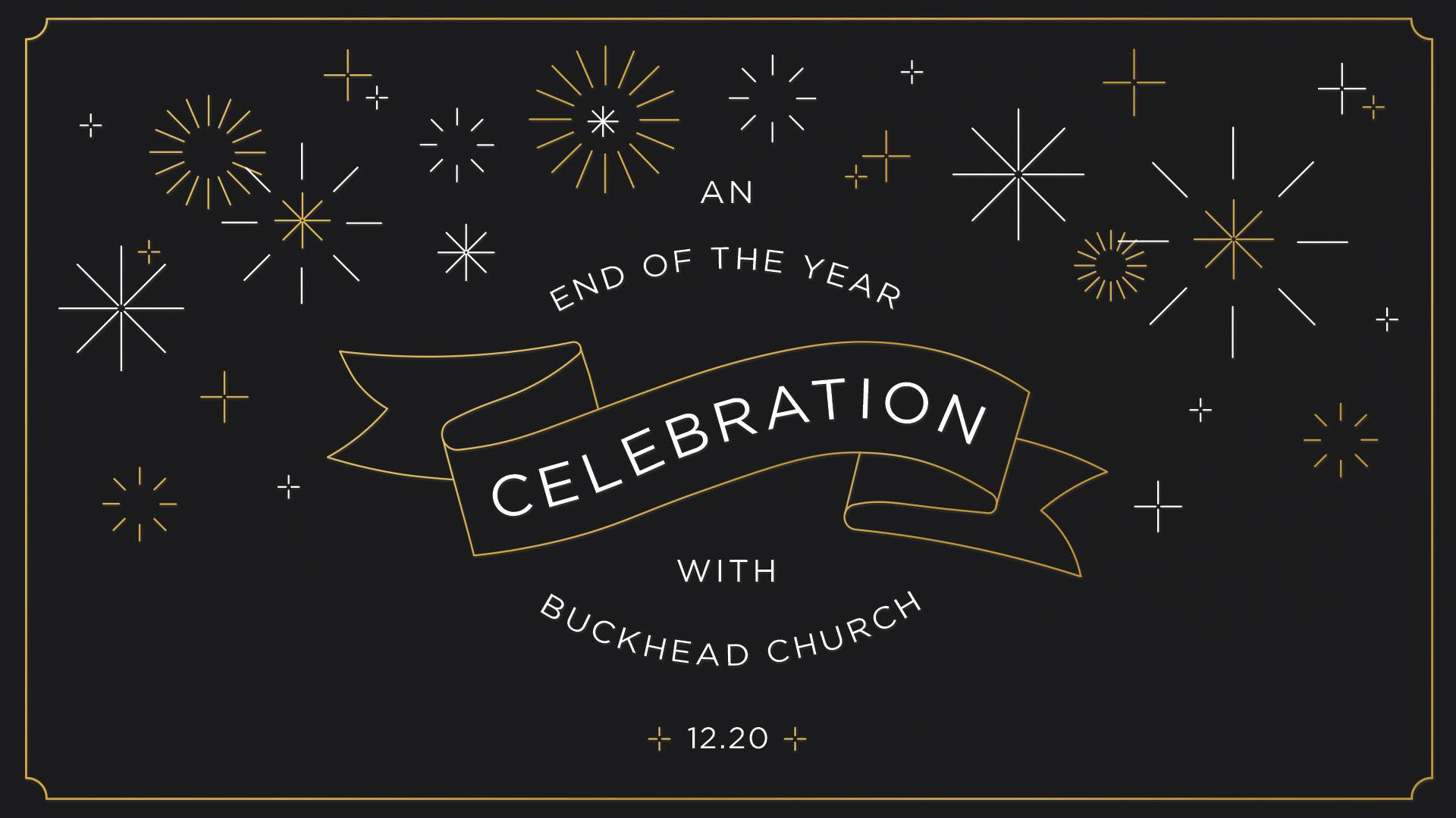 An End of the Year Celebration with Buckhead Church