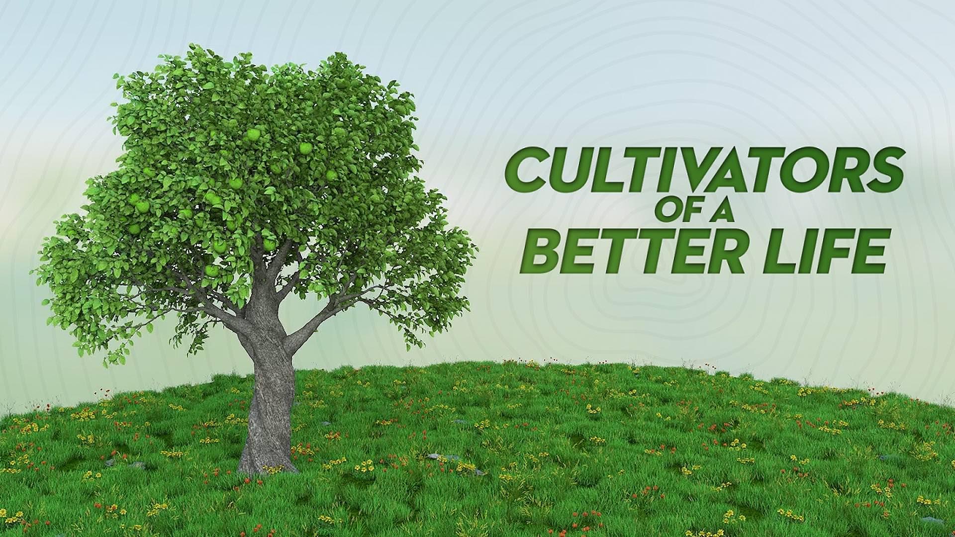 Cultivators of a Better Life