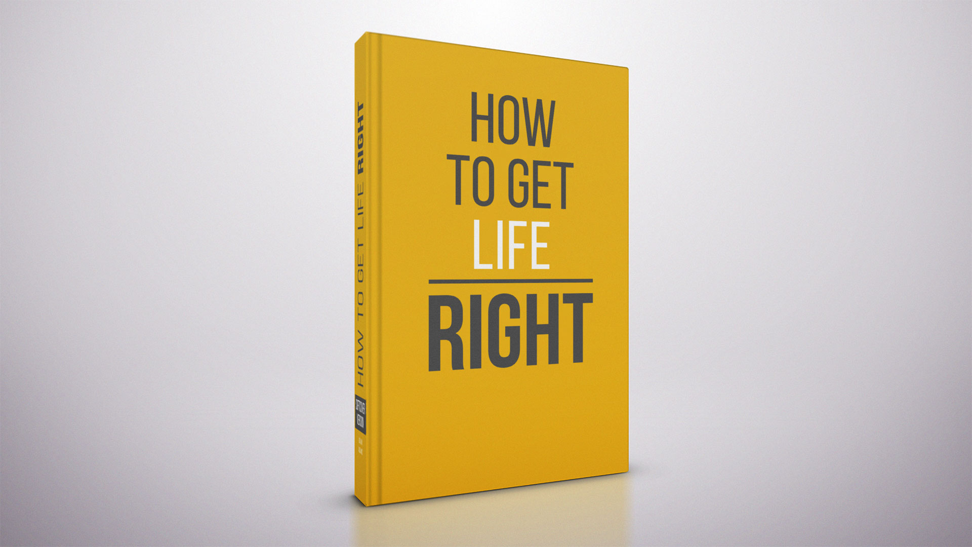 How to Get Life Right