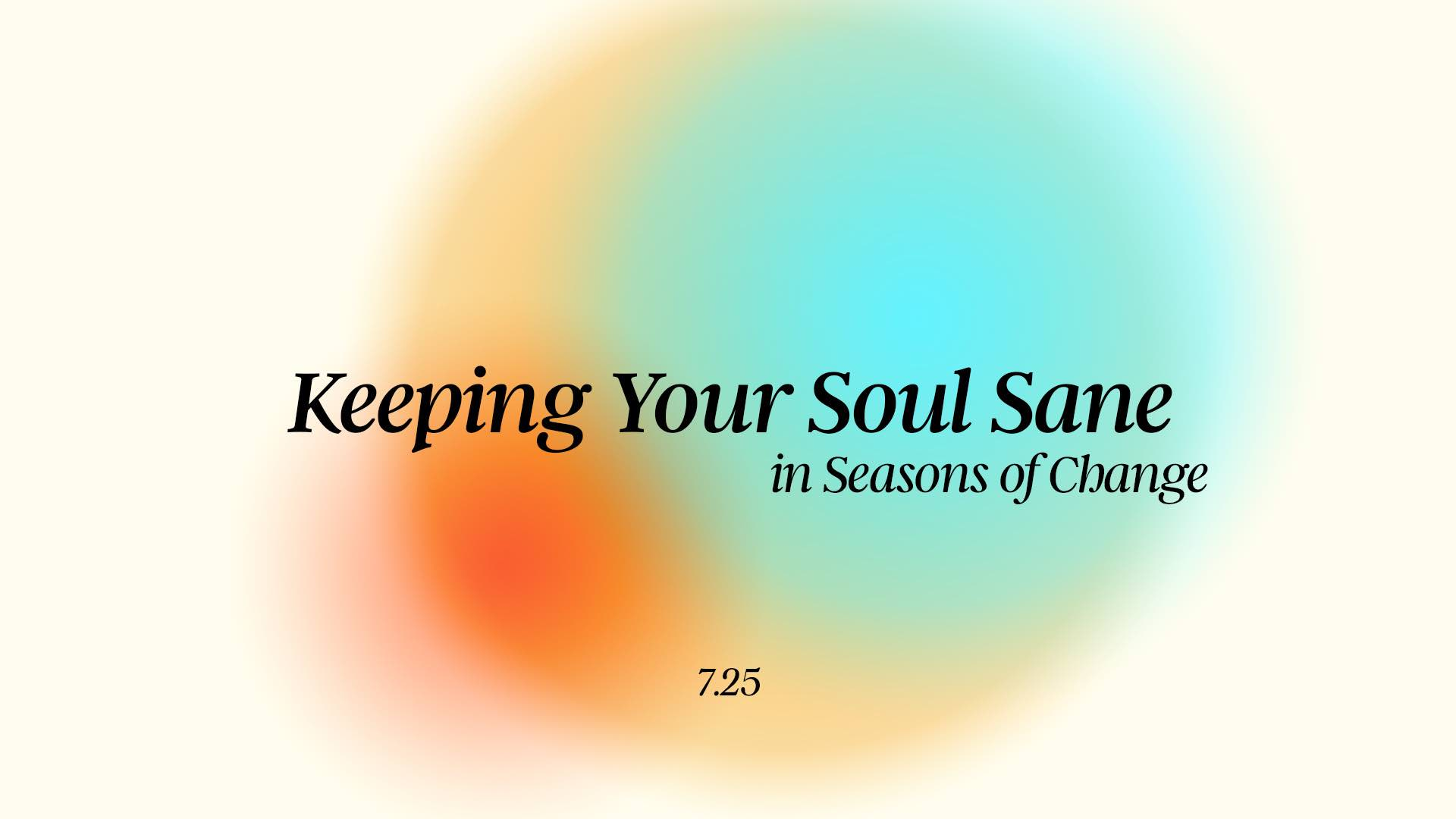 Keeping Your Soul Sane