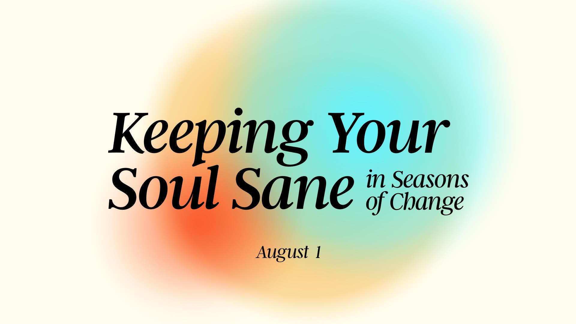 Keeping Your Soul Sane in Seasons of Change