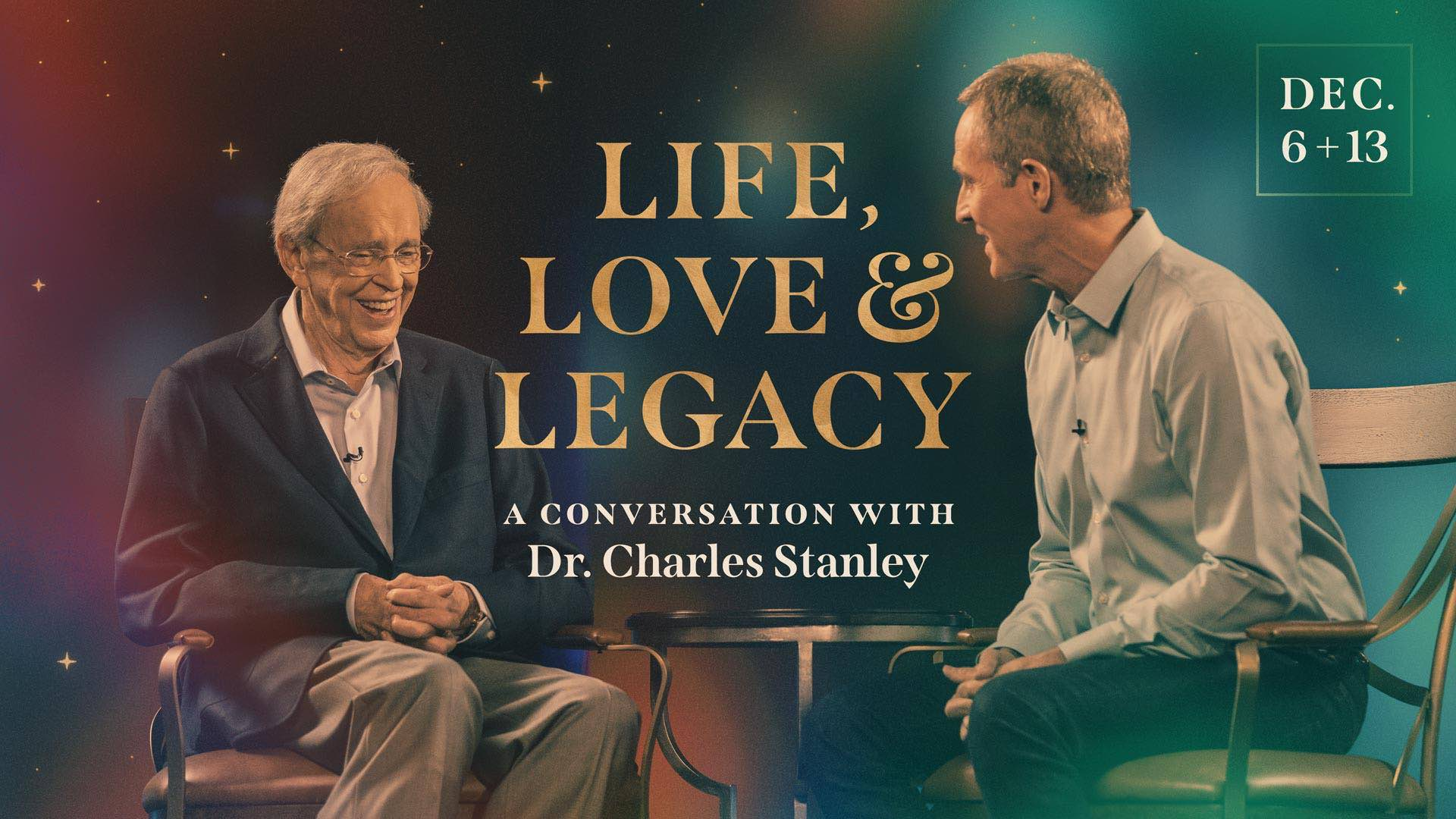 Life, Love & Legacy: A Conversation with Dr. Charles Stanley