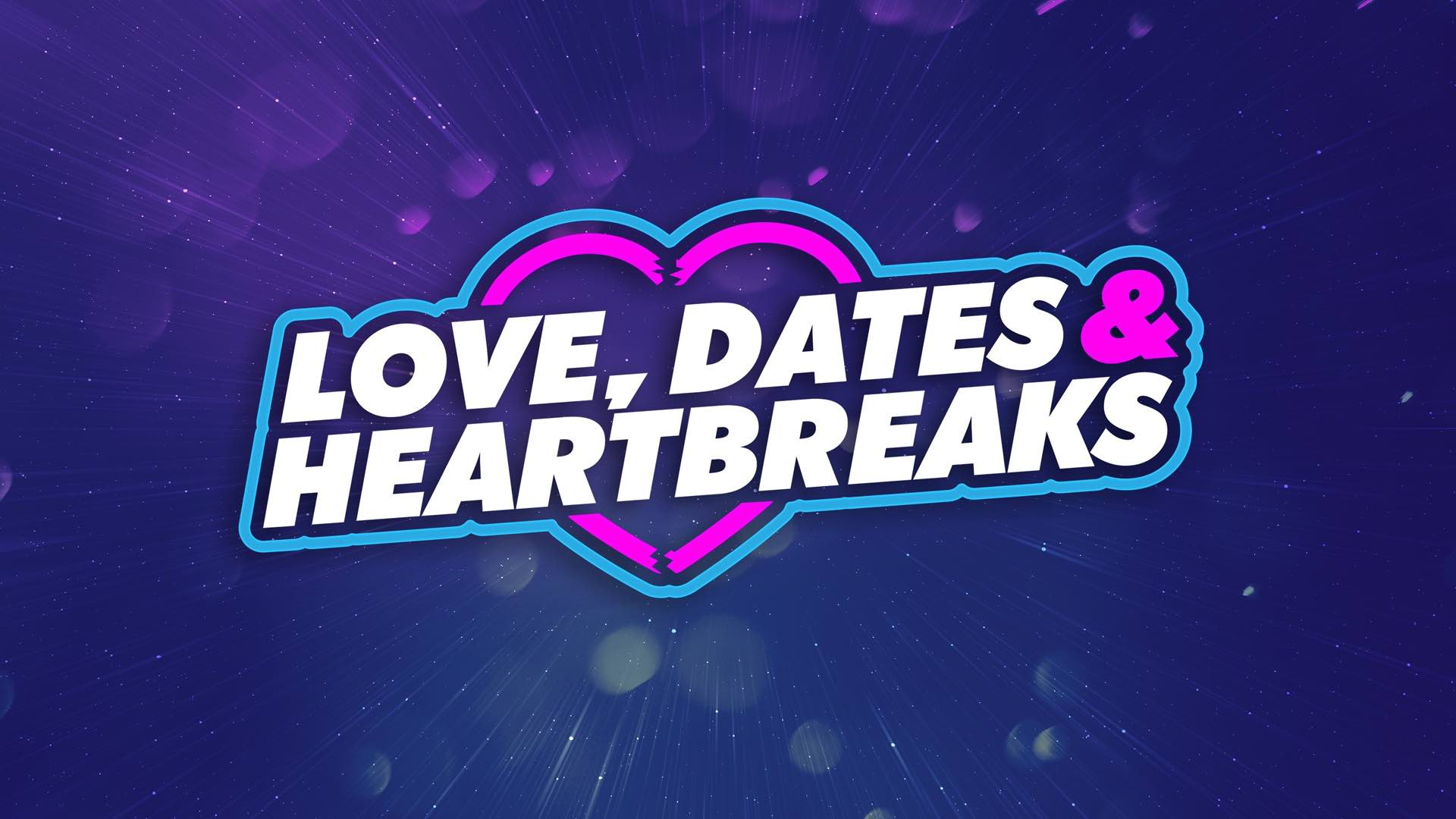 Love, Dates & Heartbreaks
