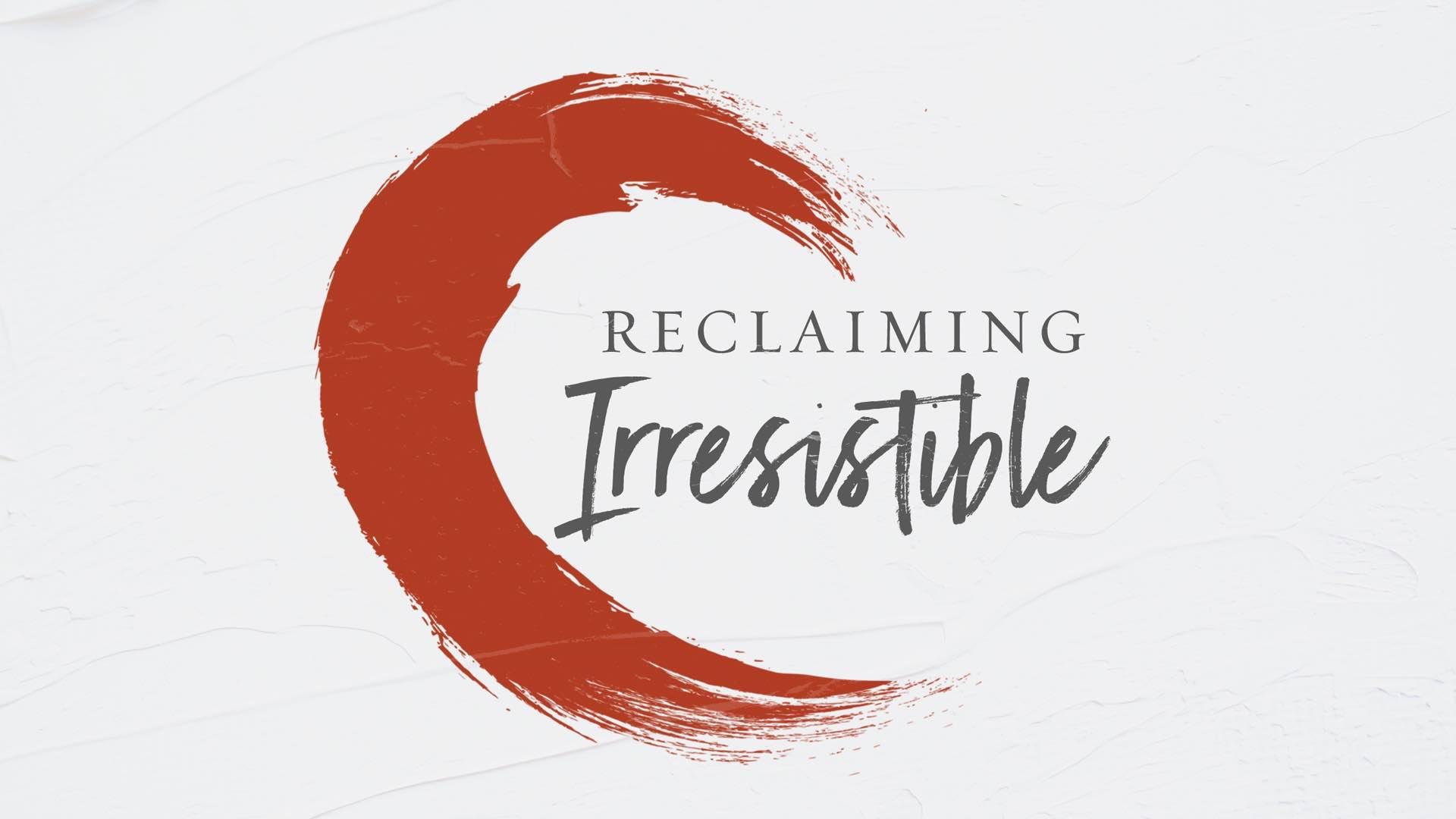 Reclaiming Irresistible