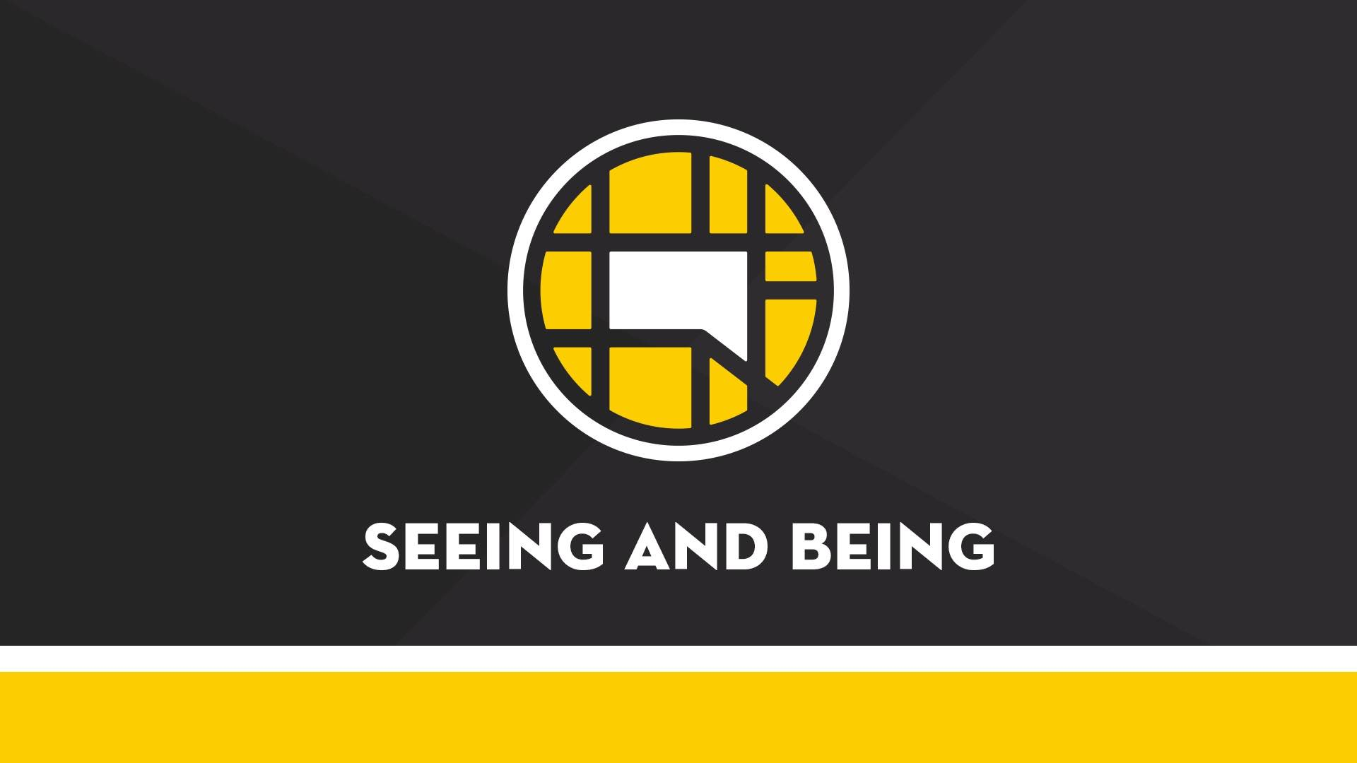 Seeing and Being